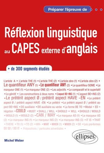 Anglais. Préparer l'épreuve de réflexion linguistique au CAPES externe d'anglais par Michel Weber
