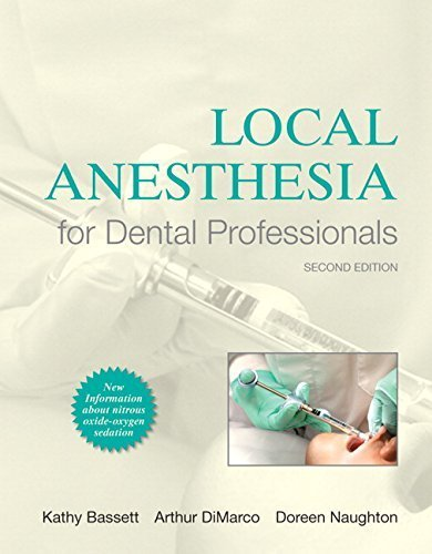 Local Anesthesia for Dental Professionals (2nd Edition) 2nd Edition by Bassett, Kathy, DiMarco, Arthur, Naughton, Doreen (2014) Paperback