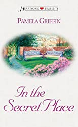 In the Secret Place (Heartsong Presents #420) by Pamela Griffin (2001-01-01)
