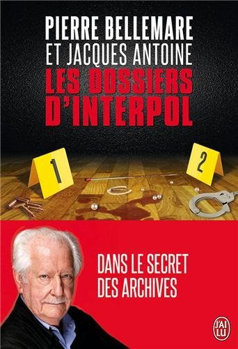 DOSSIERS D'INTERPOL (LES) (L'INT?GRALE) by PIERRE BELLEMARE