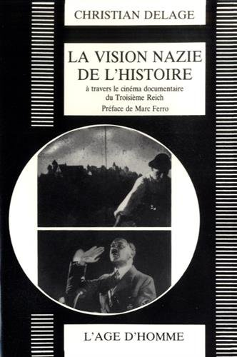 La vision nazie de l'histoire par Christian Delage