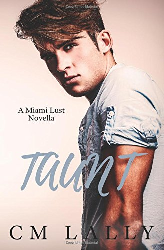 Taunt (Miami Lust, Band 3) Miami Walker