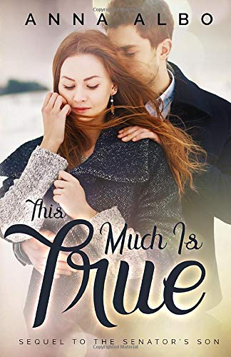This Much Is True (The Senator's Son, Band 2)