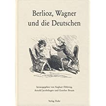 Berlioz, Wagner und die Deutschen