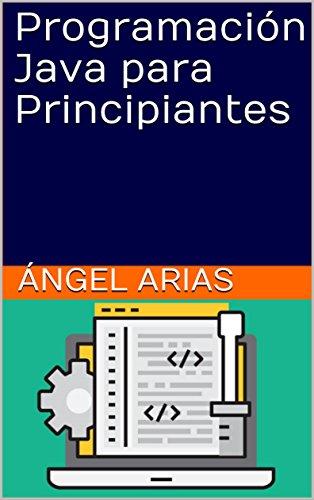 Programación java para principiantes (spanish edition)