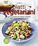 Scarica Libro Piatti vegetariani con tante proposte per antipasti stuzzichini zuppe insalate piatti unici e dessert Ediz illustrata (PDF,EPUB,MOBI) Online Italiano Gratis
