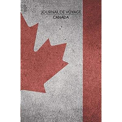 Journal de Voyage | Canada: Carnet ligne, 120 pages, 15.2 x 22.9 cm, Carnet de Voyage, Journal intime, Cahier mémoire, Thème: Canada