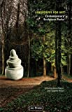 Landscapes for Art: Contemporary Sculpture Parks (Perspectives on Contemporary Sculpture)