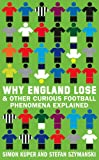 Why England Lose: And other curious phenomena explained