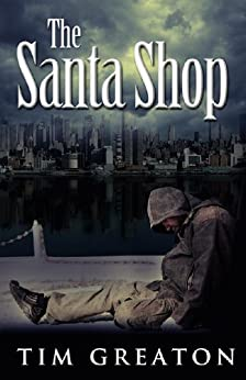 The Santa Shop (The Samaritans Conspiracy Book 1) by [Greaton, Tim]