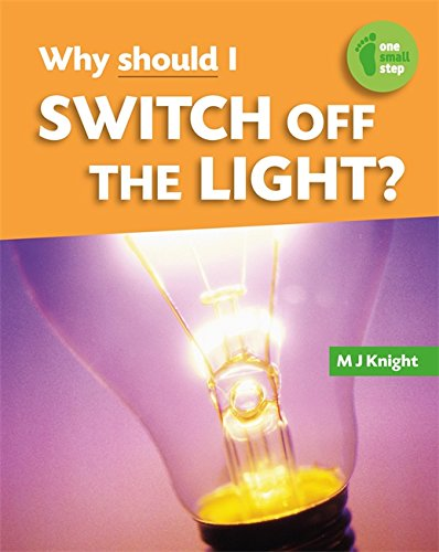 Why Should I Switch off the Light? (One Small Step)