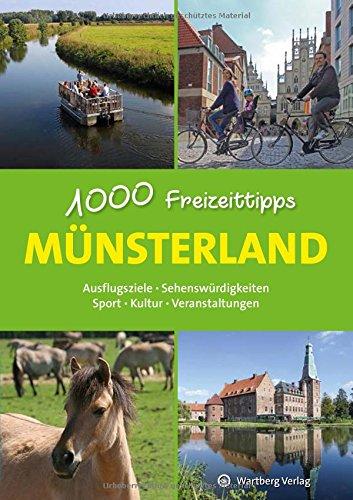 Münsterland - 1000 Freizeittipps: Ausflugsziele, Sehenswürdigkeiten, Sport, Kultur, Veranstaltungen (Freizeitführer) (Ca Veranstaltungen)
