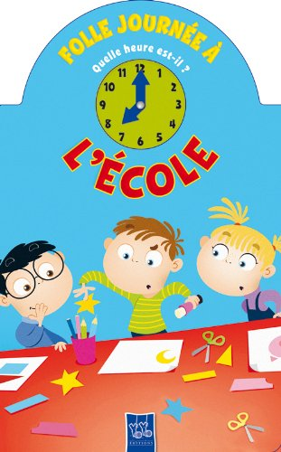 Une folle journée à l'école : Quelle heure est-il ?