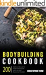 Bodybuilding Cookbook: 200 High/Low C...