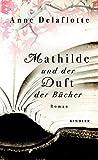 Anne Delaflotte: Mathilde und der Duft der Bücher
