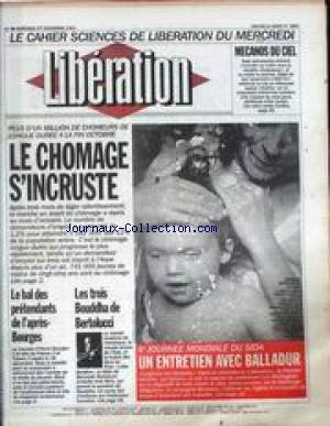 LIBERATION [No 3897] du 01/12/1993 - LE CHOMAGE S' INCRUSTE LES TROIS BOUDDHA DE BERTOLUCCI 6e JOURNEE MONDIALE DU SIDA
