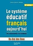 Telecharger Livres Le systeme educatif francais aujourd hui Un etat des lieux de la maternelle a la Terminale (PDF,EPUB,MOBI) gratuits en Francaise