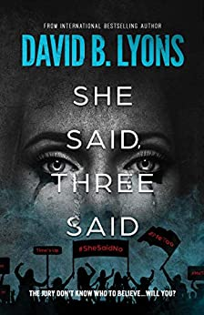 She Said, Three Said by [Lyons, David B.]