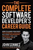 #6: The Complete Software Developer's Career Guide: How to Learn Your Next Programming Language, Ace Your Programming Interview, and Land The Coding Job Of Your Dreams