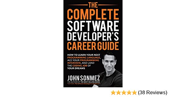 The complete software developers career guide how to learn your the complete software developers career guide how to learn your next programming language ace your programming interview and land the coding job of your malvernweather Choice Image