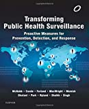 Transforming Public Health Surveillance: Proactive Measures for Prevention, Detection, and Response, 1e