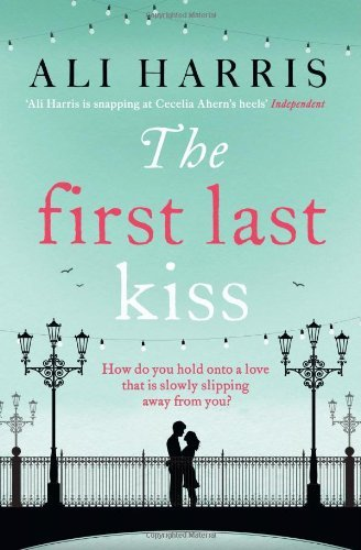 The First Last Kiss by Ali Harris (2013-01-17)
