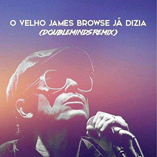 O Velho James Browse Ja Dizia (Doubleminds Remix)