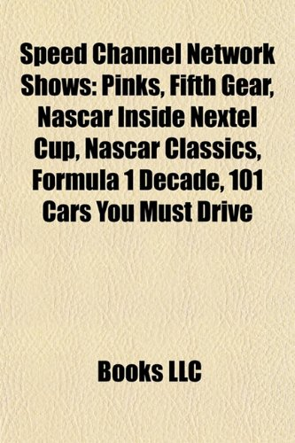 speed-channel-network-shows-pinks-fifth-gear-nascar-inside-nextel-cup-nascar-classics-formula-1-deca