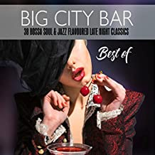 Big City Bar - Best Of (38 Bossa Soul & Jazz Flavoured Late Night Classics)