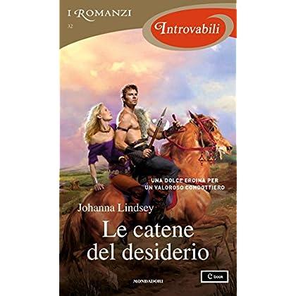 Le Catene Del Desiderio (I Romanzi Introvabili)