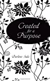 CREATED FOR A PURPOSE GIFT EDITION by Darlene Sala (2011-10-01)