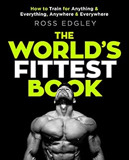 The World's Fittest Book: The Sunday Times Bestseller from the Strongman Swimmer (English Edition)