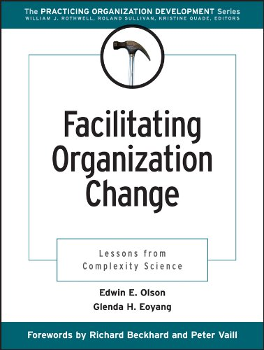 Facilitating Organization Change: Lessons from Complexity Science (J-B O-D (Organizational Development)) por Edwin E. Olson