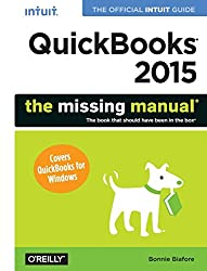 QuickBooks 2015: The Missing Manual: The Official Intuit Guide to QuickBooks 2015 (The Missing Manuals) by Bonnie Biafore (6-Nov-2014) Paperback