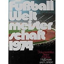 Fußball-Weltmeisterschaft 1974: Dokumentation, Bilanz, Analyse