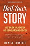 Nail Your Story: Add Tension, Build Emotion, and Keep Your Readers Addicted (Growth Hacking For Storytellers #2)