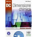 Dc. Dimensione chimica. Reazioni chimiche. Ediz. rossa. Con espansione online. Con LibroLIM. Per le Scuole superiori