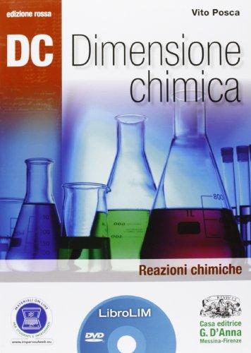 Dc. Dimensione chimica. Reazioni chimiche. Ediz. rossaLIM. Per le Scuole superiori. Con espansione online. Con libro