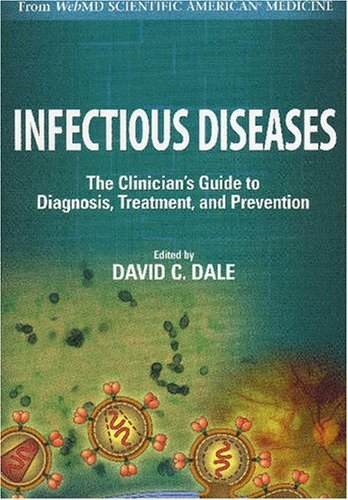 infectious-diseases-a-clinicians-guide-to-current-diagnosis-treatment-and-prevention-by-david-c-dale