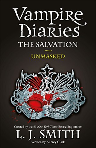 The Vampire Diaries: The Salvation: Unmasked: Book 13