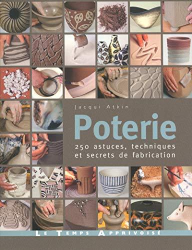 Poterie - 250 astuces, techniques et secrets de fabrication