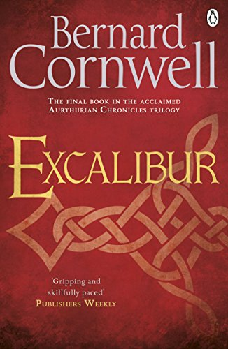 Excalibur: A Novel of Arthur (The Warlord Chronicles)