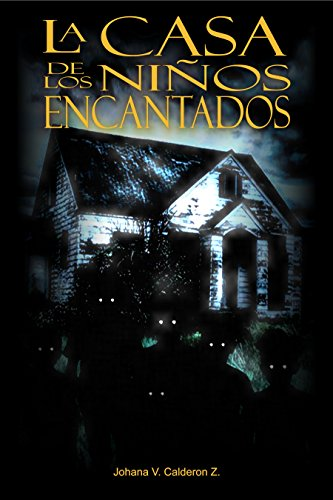La Casa de los Niños Encantados por Johana V Calderon Z