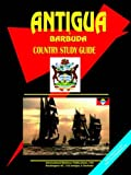 Antigua and Barbuda Country Study Guide by Usa Ibp (2006-01-01)