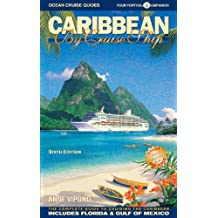 Caribbean by Cruise Ship: The Complete Guide to Crusing the Caribbean (Caribbean by Cruise Ship: The Complete Guide to Cruising the Caribbean)