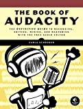 The Book of Audacity – Record, Edit, Mix, and Master with the Free Audio Editor