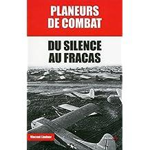 Planeurs de combat - Du silence au fracas
