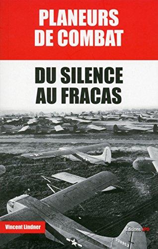 Planeurs de combat - Du silence au fracas par Vincent Lindner