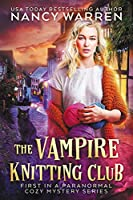 The Vampire Knitting Club: First in a Paranormal Cozy Mystery Series (English Edition)