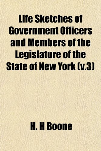 Life Sketches of Government Officers and Members of the Legislature of the State of New York (v.3)